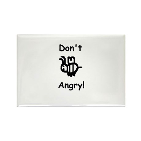 Don't B Angry! Rectangle Magnet
