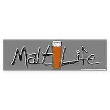 Malt Life (Beer) Bumper Sticker