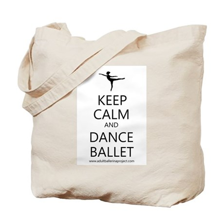 Keep Calm and Dance Ballet Tote Bag