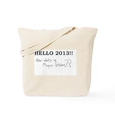 Hello 2013!! Tote Bag