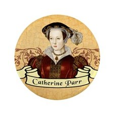 "Catherine Parr 3.5"" Button"