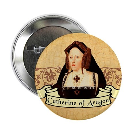 """Catherine Of Aragon 2.25"""" Button"""