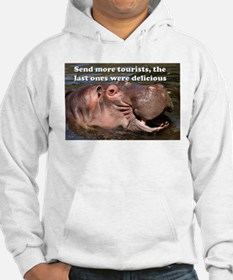 Send more tourists... hippo humor Hoodie
