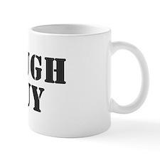 TOUGH GUY Mug
