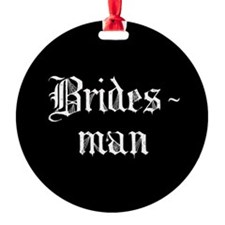 Gothic Text Bridesman Ornament