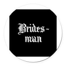 Gothic Text Bridesman Round Car Magnet