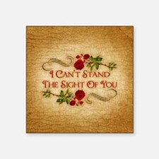 "I Can't Stand The Sight Of You Square Sticker 3"" x"