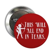 """This Will All End In Tears 2.25"""" Button"""