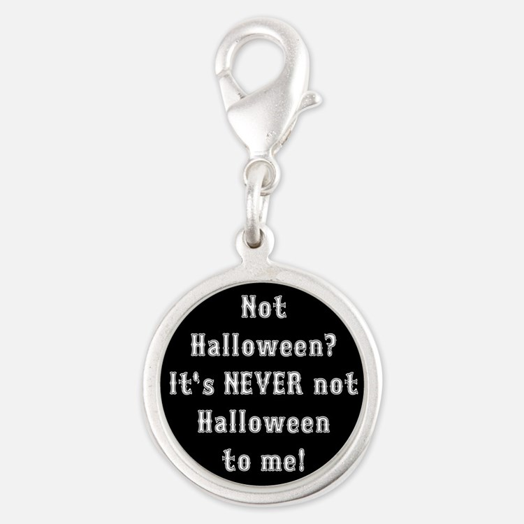 Never Not Halloween To Me Silver Round Charm
