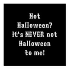 "Never Not Halloween To Me Square Car Magnet 3"" x 3"