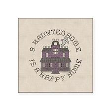 """Haunted Home Happy Home Square Sticker 3"""" x 3"""""""