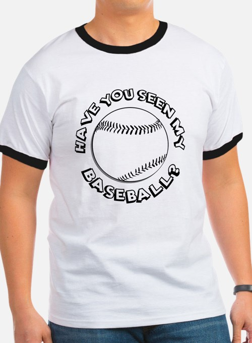 Have You Seen My Baseball? T