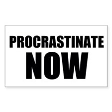 Procrastinate Now Decal