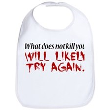 What does not kill you... Bib