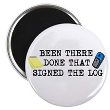 """Been There, Done That, Signed The Log 2.25"""" Magnet"""