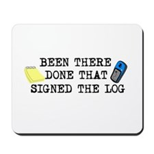 Been There, Done That, Signed The Log Mousepad
