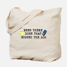 Been There, Done That, Signed The Log Tote Bag