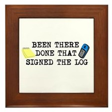 Been There, Done That, Signed The Log Framed Tile