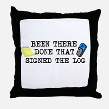 Been There, Done That, Signed The Log Throw Pillow