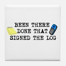 Been There, Done That, Signed The Log Tile Coaster