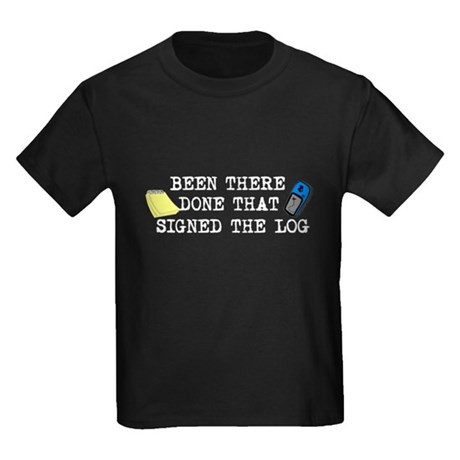 Been There, Done That, Signed The Log Kids Dark T-