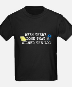 Been There, Done That, Signed The Log T