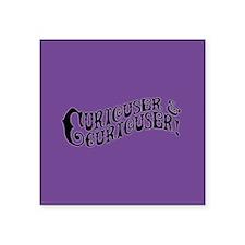"Curiouser And Curiouser Square Sticker 3"" x 3"""