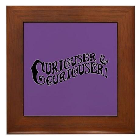 Curiouser And Curiouser Framed Tile