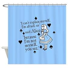 Alice Not Myself Shower Curtain