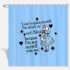 Alice Not Myself Shower Curtain