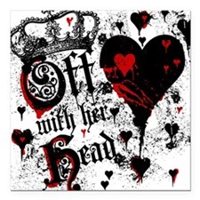 """Off With Her Head Square Car Magnet 3"""" x 3"""""""