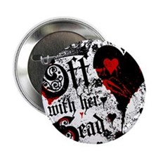 """Off With Her Head 2.25"""" Button"""