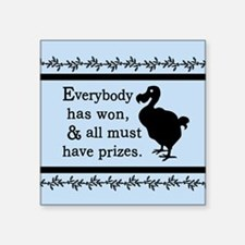 "Alice Dodo Everybody Has Won Square Sticker 3"" x 3"