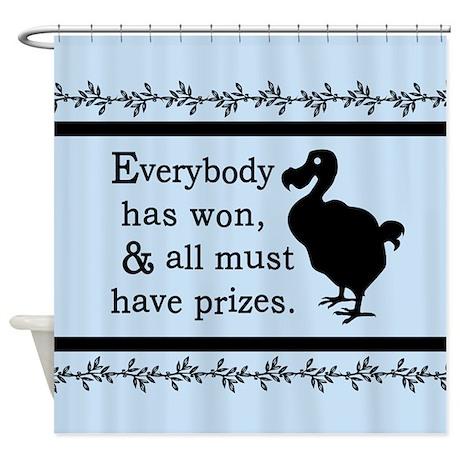 Alice Dodo Everybody Has Won Shower Curtain