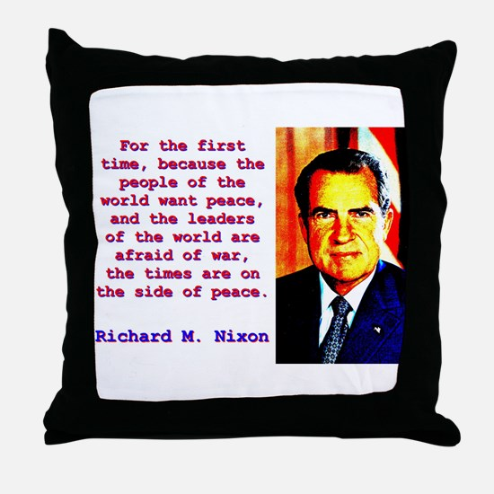 For The First Time - Richard Nixon Throw Pillow