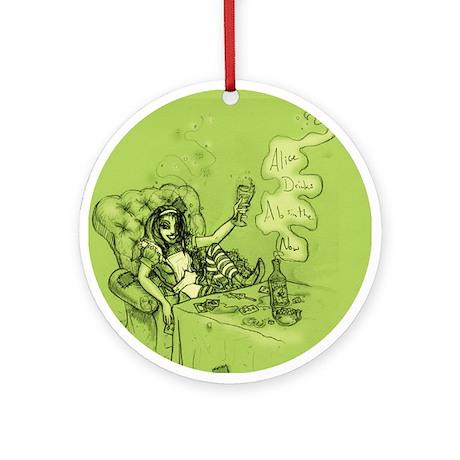 Alice Drinks Absinthe Now Ornament (Round)
