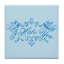 Fancy Blue I Hate You Tile Coaster