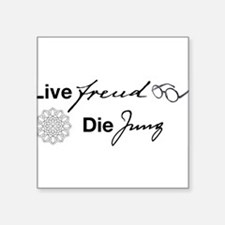 "Live Freud, Die Jung Square Sticker 3"" x 3"""
