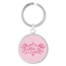 Fancy Pink I Hate You Round Keychain
