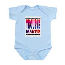 TROUBLE MAKER.jpg Infant Bodysuit