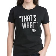 """That's What"" Tee"