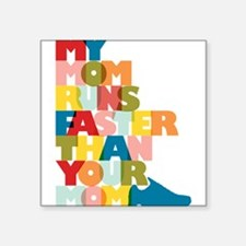My Mom Runs Faster Than Your Mom Square Sticker 3""