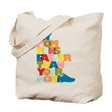 My Mom Runs Faster Than Your Mom Tote Bag