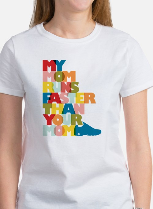 My Mom Runs Faster Than Your Mom Women's T-Shirt