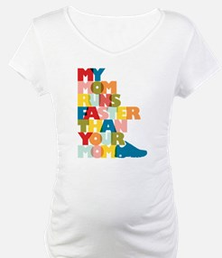 My Mom Runs Faster Than Your Mom Shirt
