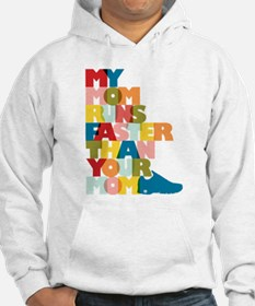 My Mom Runs Faster Than Your Mom Hoodie