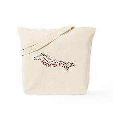Born To Ride Tote Bag