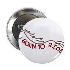 "Born To Ride 2.25"" Button"