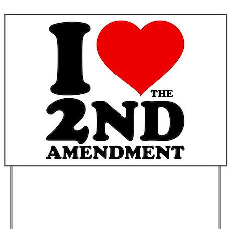 I Heart the 2nd Amendment Yard Sign