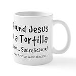 I Found Jesus in a Tortilla - Coffee Mug